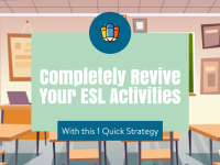 1 Quick Strategy to Completely Revive Your ESL Activities