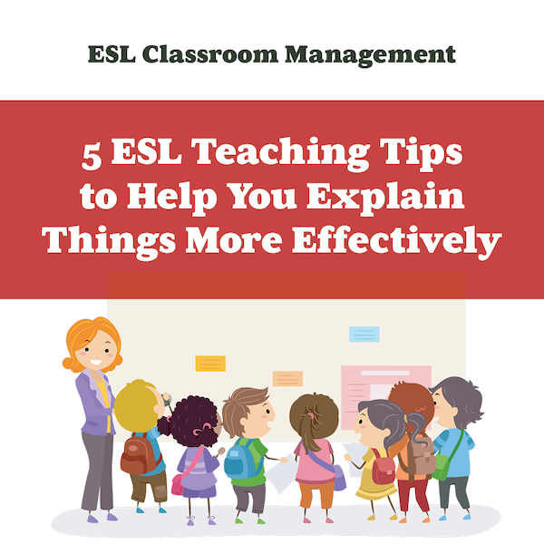 5 ESL Teaching Tips to Help You Explain Things More Effectively (600x600)