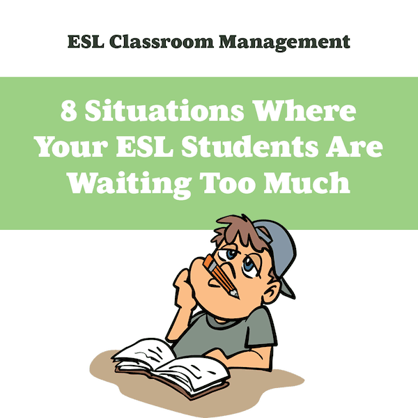 8 Situations Where Your Students Are Waiting Around Too Much (600x600)