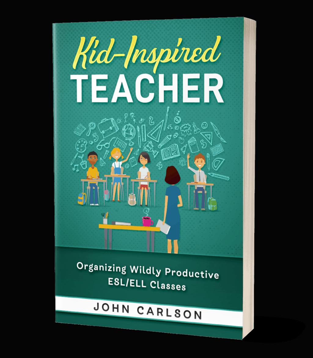 Kid-Inspired Teacher How to Teach ESL Book Cover