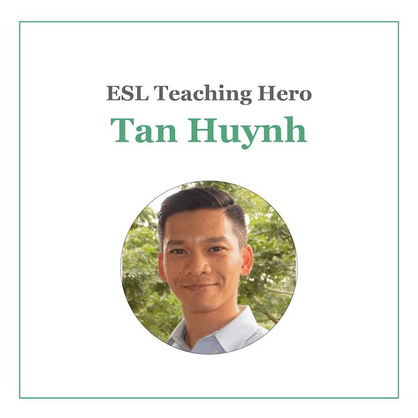 Tan Huynh ESL Teaching Hero