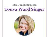 Tonya Ward Singer ESL Teaching Hero