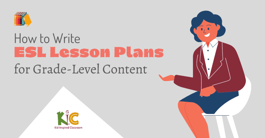 How to Write ESL Lesson Plans for Grade-Level Content