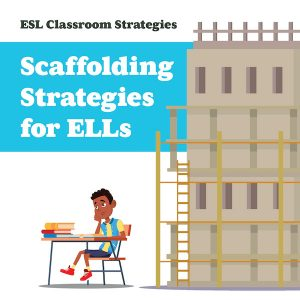 How to Scaffold Grade-Level Instruction for ELLs