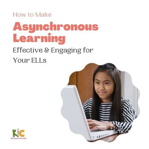 How to Make Asynchronous Learning Effective and Engaging for Your ELLs