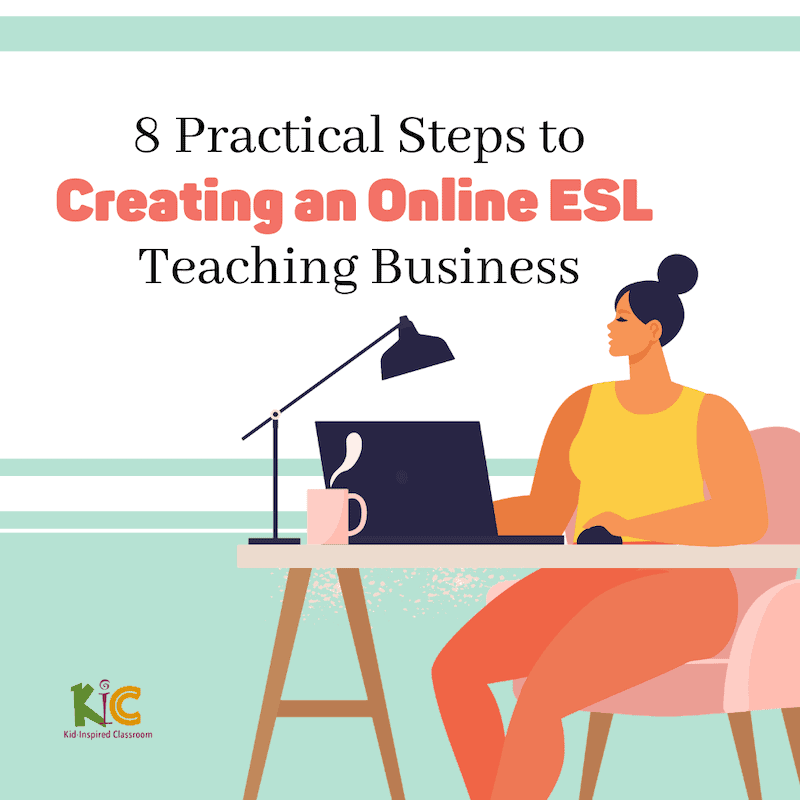 8 Practical Steps to Creating an Online ESL Teaching Business