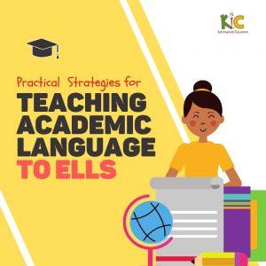 Practical Strategies for Teaching  Academic Language to ELLs